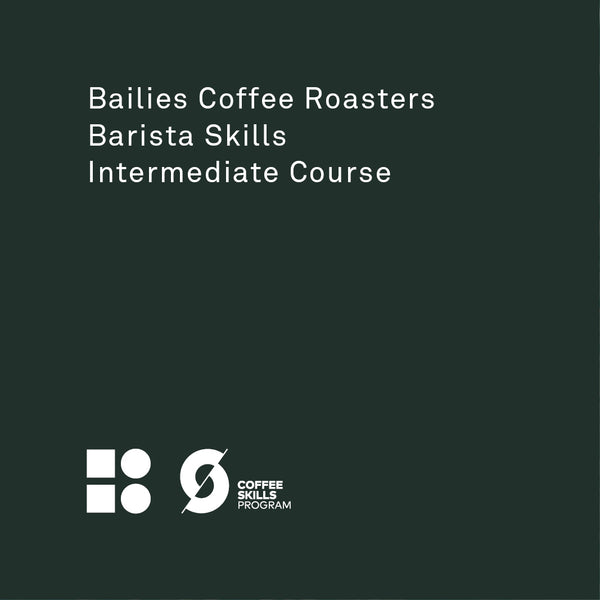 SCA Barista Skills Intermediate Course - Bailies Coffee Roasters