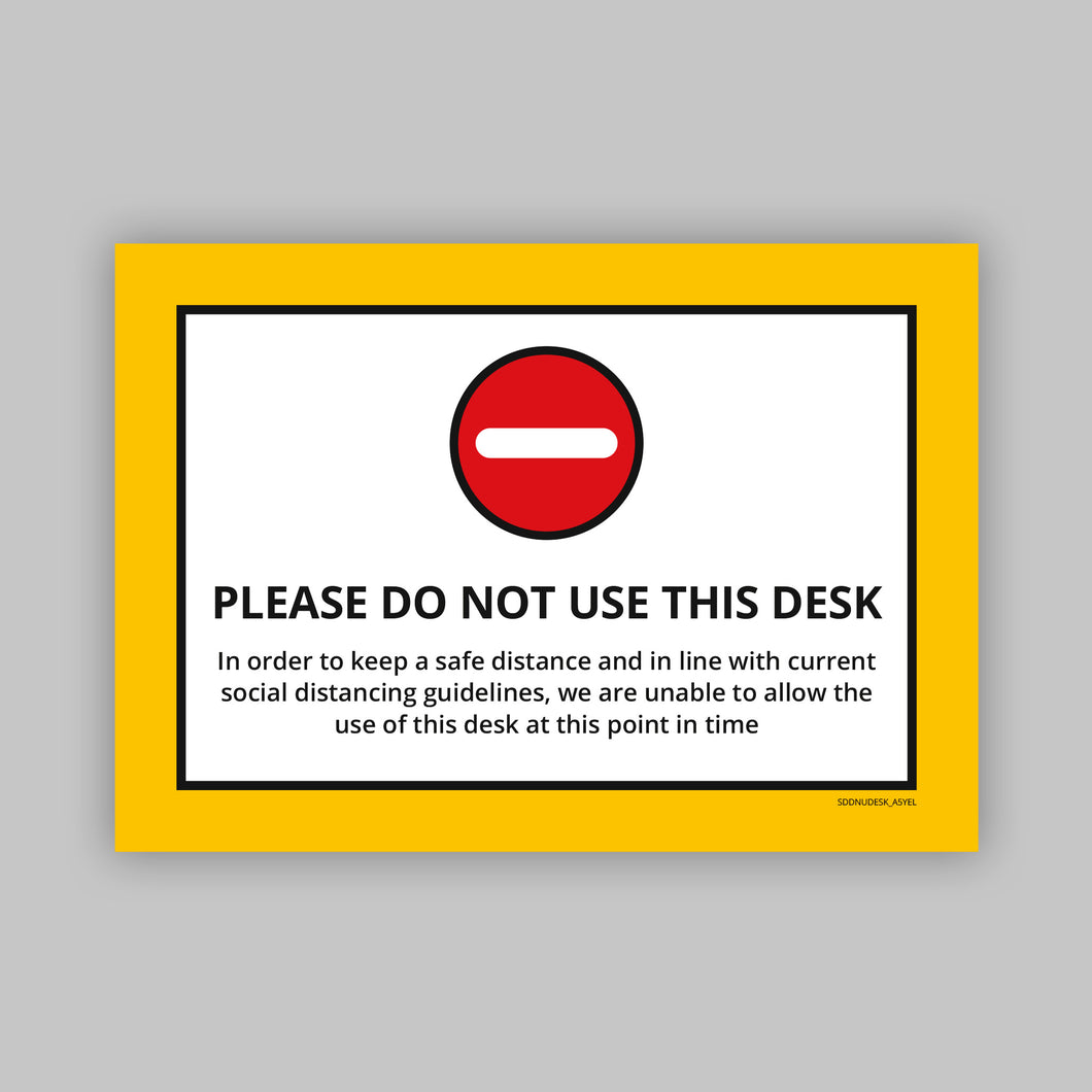 Do Not Use This Desk - Vinyl Self-Adhesive Label - Yellow