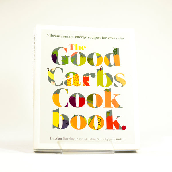 The Good Carbs Cook Book