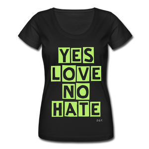 YES LOVE, NO HATE: Women's Scoop Neck T-Shirt - Zee Grace Tee