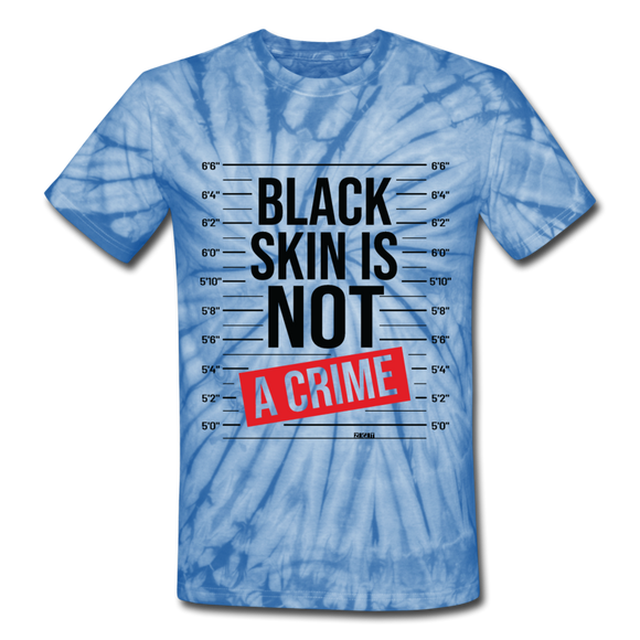 Black Skin Is Not A Crime: Unisex Tie Dye T-Shirt - spider baby blue