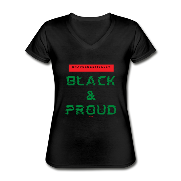 Unapologetically Black & Proud: Women's V-Neck T-Shirt - black