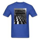 VIBRATE HIGHER: Unisex Classic T-Shirt - royal blue