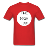 The High Life/white circle: Unisex Classic T-Shirt - red