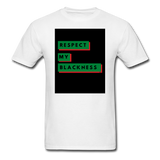 Respect My Blackness: Unisex Classic T-Shirt - white