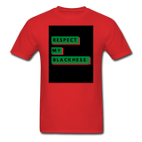 Respect My Blackness: Unisex Classic T-Shirt - red
