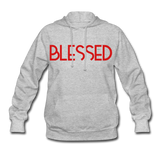 BLESSED & HIGHLY FAVORED (RG): Women's Hoodie - heather gray