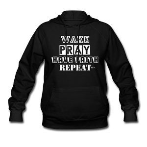WAKE.PRAY.FAITH.REPEAT (W): Women's Hoodie - black