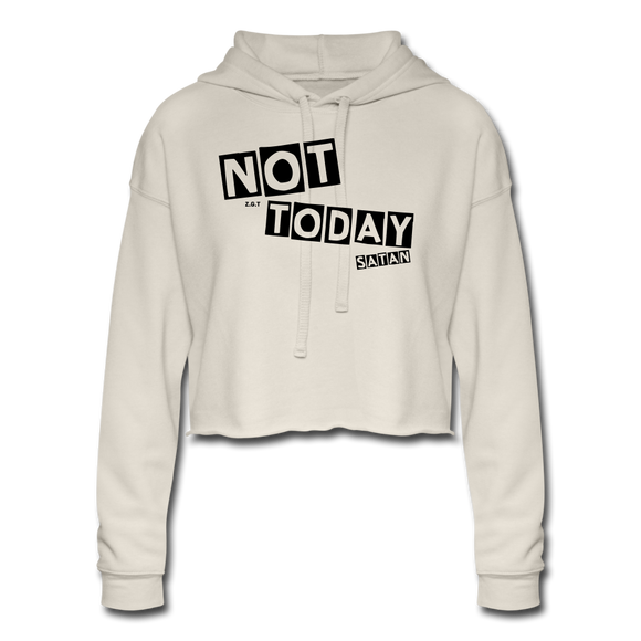 NOT TODAY: Women's Cropped Hoodie - dust