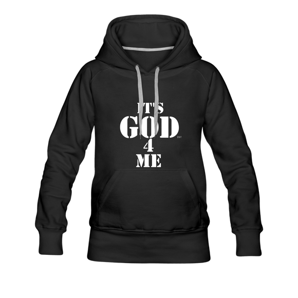 IT'S GOD 4 ME: Women's Premium Hoodie - black