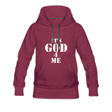 IT'S GOD 4 ME: Women's Premium Hoodie - burgundy