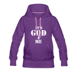 IT'S GOD 4 ME: Women's Premium Hoodie - purple