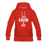 IT'S GOD 4 ME: Women's Premium Hoodie - red
