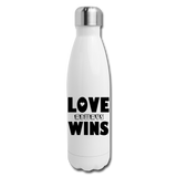 LOVE ALWAYS WINS: Insulated Stainless Steel Water Bottle - white