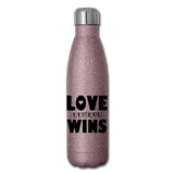 LOVE ALWAYS WINS: Insulated Stainless Steel Water Bottle - pink glitter