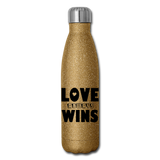 LOVE ALWAYS WINS: Insulated Stainless Steel Water Bottle - gold glitter