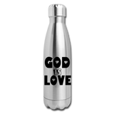 GOD IS LOVE: Insulated Stainless Steel Water Bottle - silver