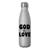 GOD IS LOVE: Insulated Stainless Steel Water Bottle - silver glitter