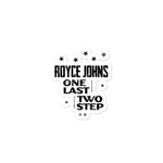 Royce Johns One Last Two Step Bubble-free stickers