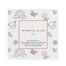 Load image into Gallery viewer, MINDFUL & CO KIDS - ABC'S OF MINDFULNESS