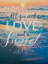 "Load image into Gallery viewer, HOME DECOR 'All you need is Love and a Sunset"" Canvas Wall Sign. Free Shipping !!*.*!!"