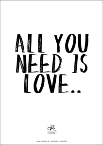 ALL YOU NEED IS LOVE - Kort / Plakat