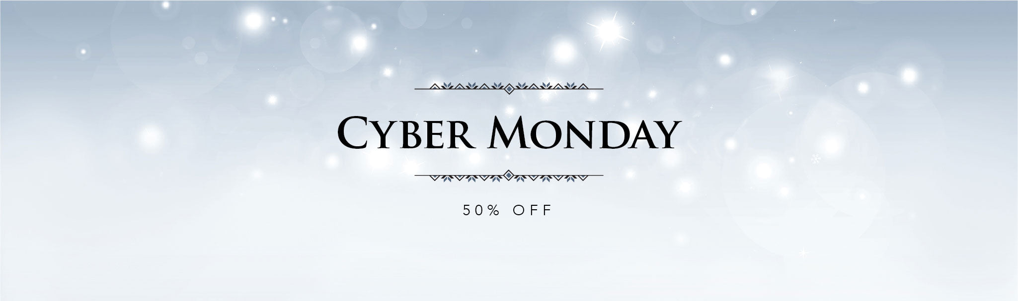50% off all Cyber Monday Products