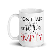 Load image into Gallery viewer, Don't Talk to Me Mug