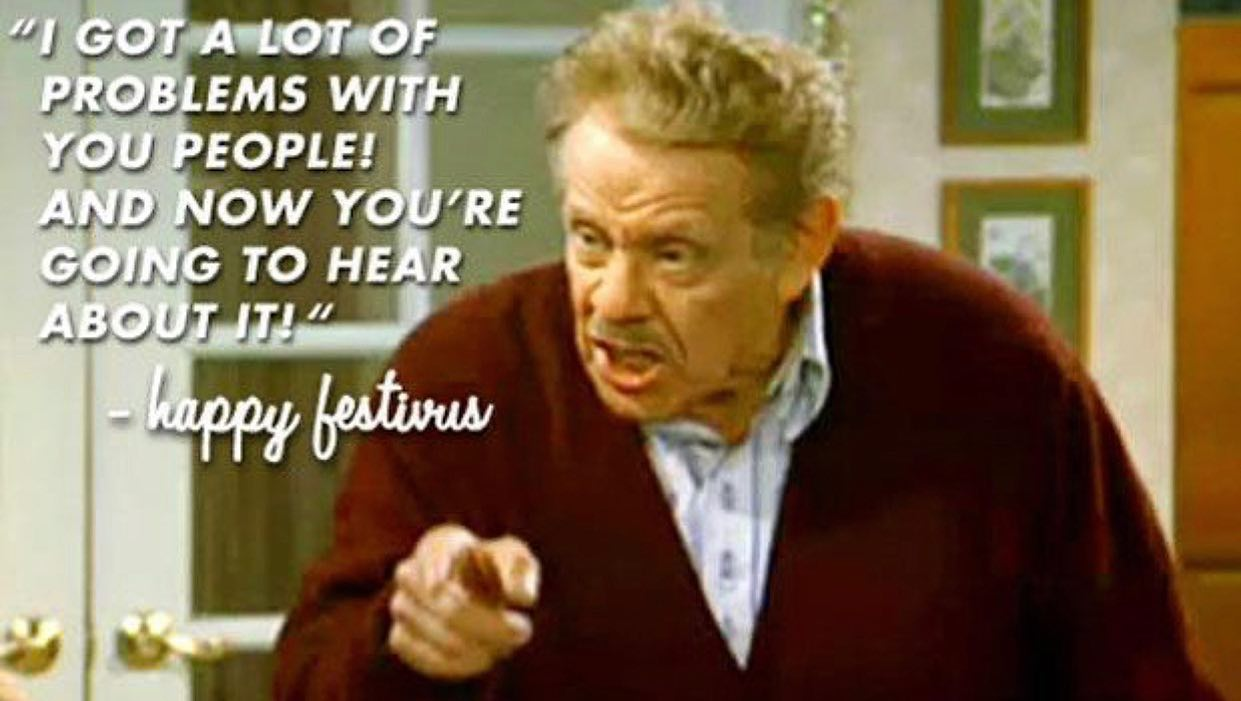 Happy Festivus to the rest...
