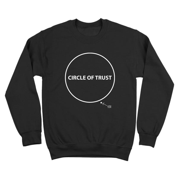 The Circle Of Trust Crewneck Sweatshirt