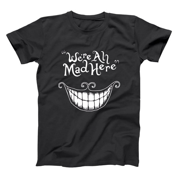 We're All Mad Here Men's T-Shirt - Donkey Tees