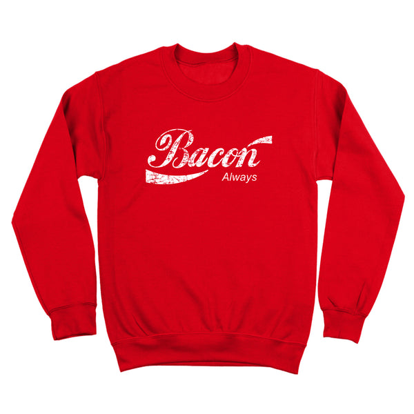 Bacon Always Crewneck Sweatshirt