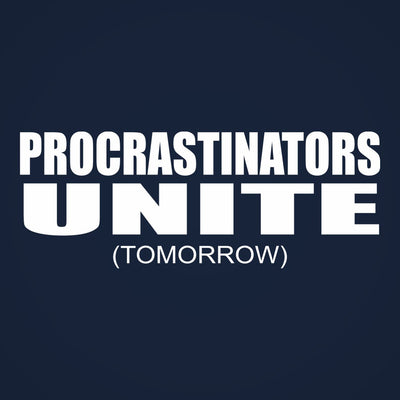 Procrastinators Unite Tomorrow - DonkeyTees