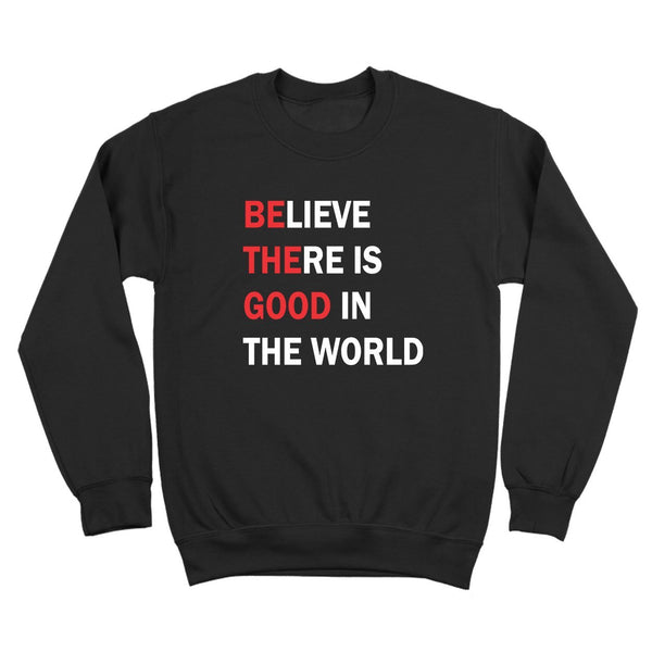 Be The Good Crewneck Sweatshirt