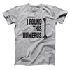 I Found This Humerus - DonkeyTees