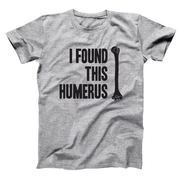 I Found This Humerus Men's T-Shirt