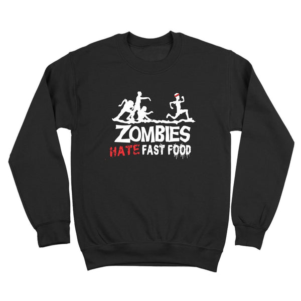 Zombies Hate Fast Food Crewneck Sweatshirt