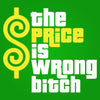 Price Is Wrong Bitch - DonkeyTees
