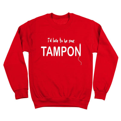 I'd Love To Be Your Tampon - DonkeyTees