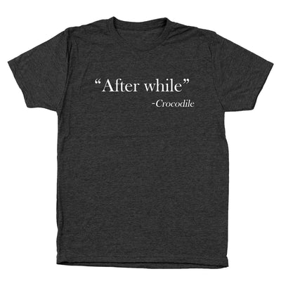 After While - Crocodile - DonkeyTees