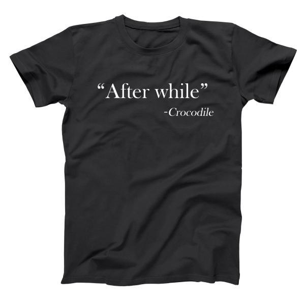 After While - Crocodile Men's T-Shirt - Donkey Tees