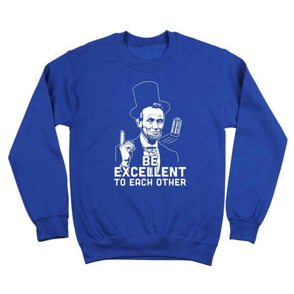 Be Excellent To Each Other Crewneck Sweatshirt