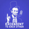 Be Excellent To Each Other - DonkeyTees