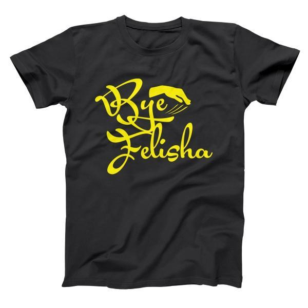 Bye Felisha Men's T-Shirt