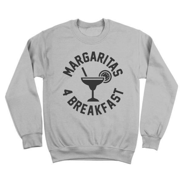 Margaritas 4 Breakfast Crewneck Sweatshirt