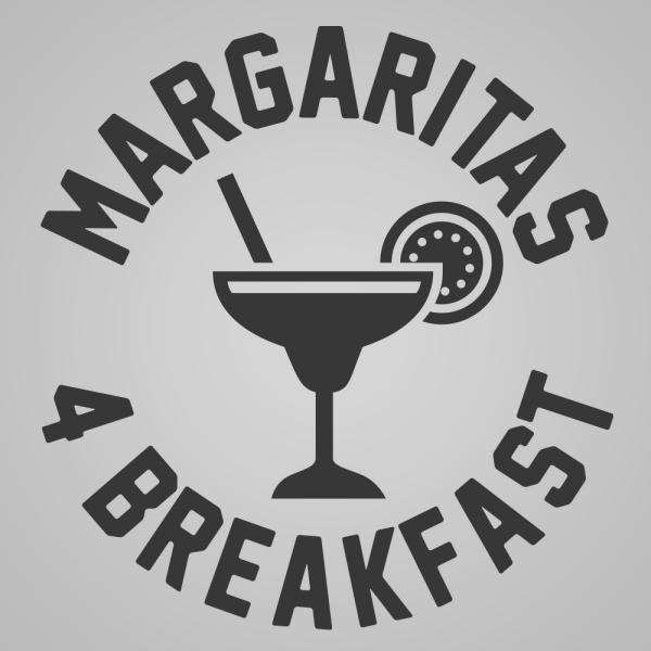 Margaritas 4 Breakfast - DonkeyTees