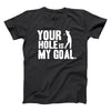 Hole Is My Goal - DonkeyTees