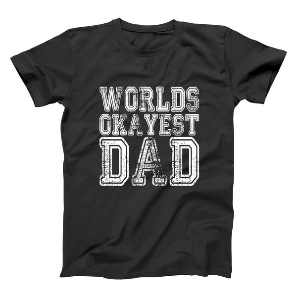 Worlds Okayest Dad Men's T-Shirt - Donkey Tees