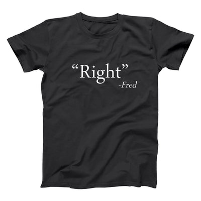 Right - Said Fred - DonkeyTees