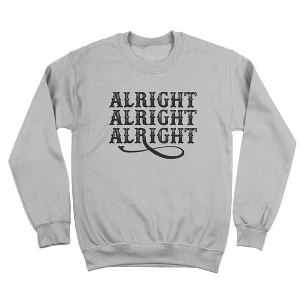 Alright Alright Alright Crewneck Sweatshirt